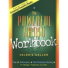 The Powerful Radio Workbook: The Prep, Performance &amp; Post Production Planning