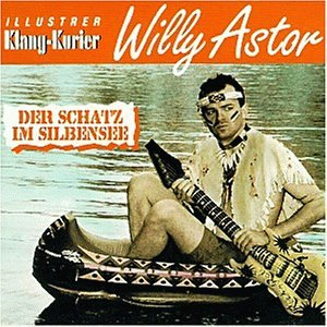 Willy Astor - Der Schatz im Silbensee - Zortam Music