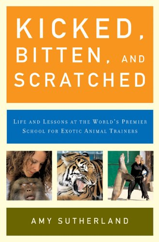 Kicked, Bitten, and Scratched: Life and Lessons at the World