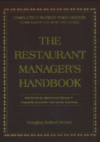 The Restaurant Managers Handbook: How to Set Up, Operate, and Manage a Financially Successful Food Service Operation