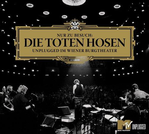 Die Toten Hosen - Nur Zu Besuch: Unplugged Im Wi - Zortam Music