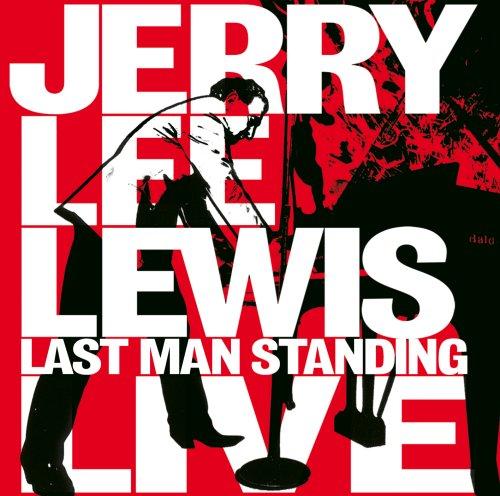 Jerry Lee Lewis - Last Man Standing LIVE (CD + DVD) - Zortam Music