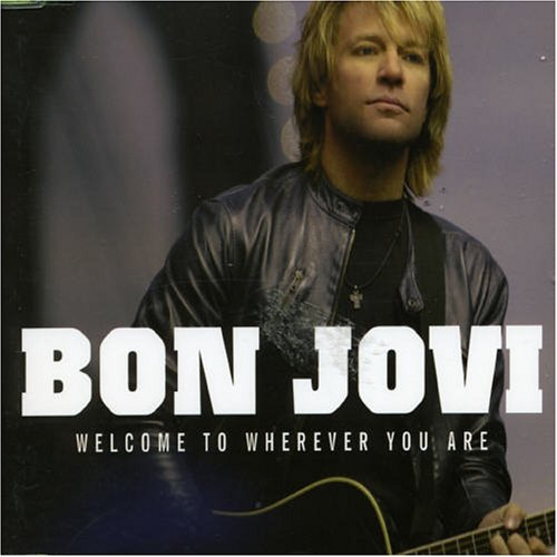 Bon Jovi - Welcome to Wherever You Are - Zortam Music