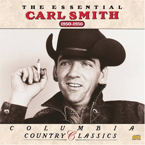 Carl Smith - The Essential Carl Smith (1950-1956) - Zortam Music