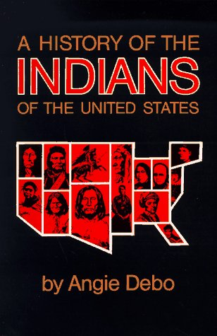 A History of the Indians of the United States (Civilization of the American Indian Series)