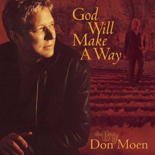 Don Moen - God Will Make a Way: The Best of Don Moen - Zortam Music