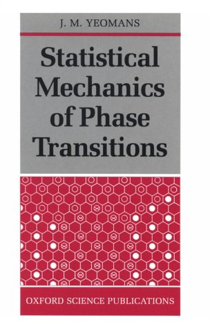 Statistical Mechanics of Phase Transitions (Oxford Science Publications)