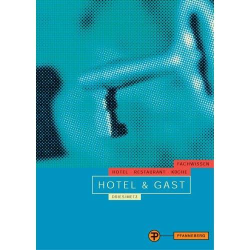 Hotel und Gast. (Lernmaterialien) (Fachwissen Hotel, Restaurant, Küche) (Gebundene Ausgabe)