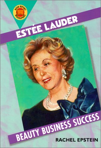 Estee Lauder: Beauty Business Success (Book Report Biographies)