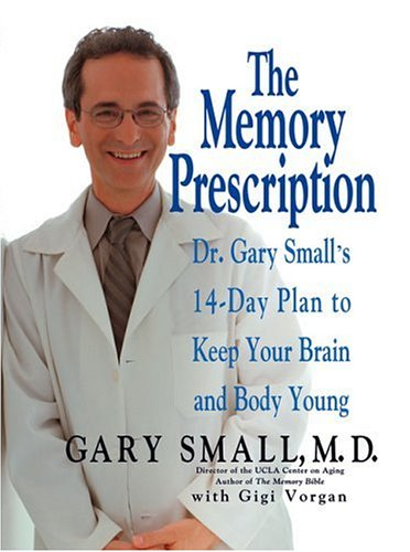 The Memory Prescription: Dr. Gary Small