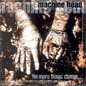 Machine Head - More Things Change.. . , the - Zortam Music