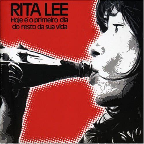 Rita Lee - Hoje É o Primeiro Dia do Resto da Sua Vida - Zortam Music