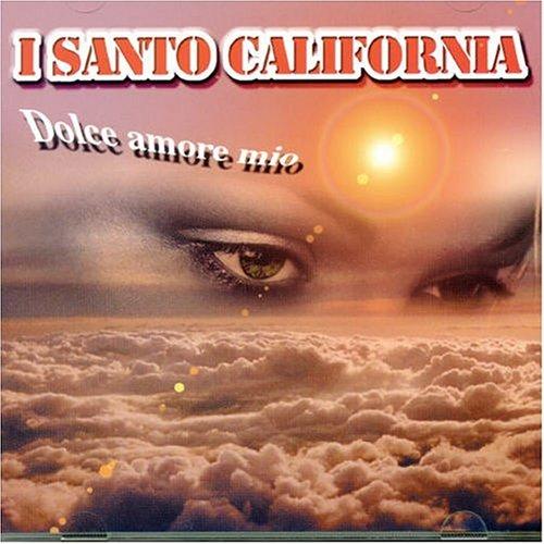 I Santo California - Dolce Amore Mio - Zortam Music
