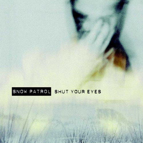 Snow Patrol - Shut Your Eyes, Pt. 1 - Zortam Music