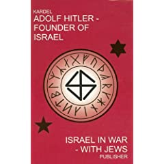 Adolf Hitler - Founder of Israel: Israel in War With Jews