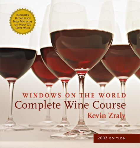 Windows on the World Complete Wine Course: 2007 Edition (Windows on the World Complete Wine Course)