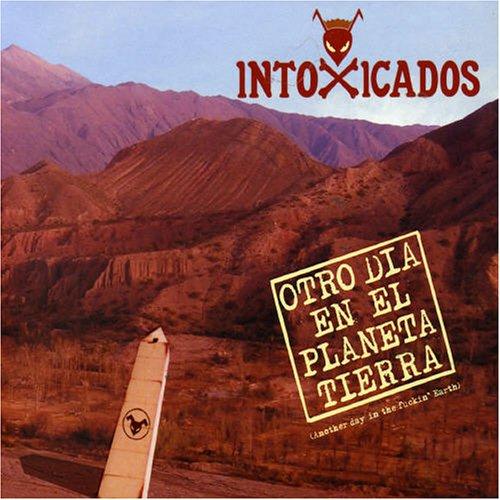 Intoxicados - Otro Dia en el Planeta Tierra - Zortam Music