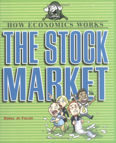 The Stock Market (How Economics Works)