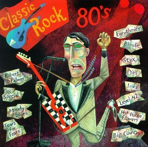 Various - Classic Rock: The 80