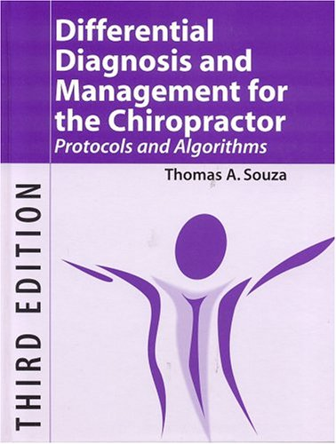 Differential Diagnosis and Management for the Chiropractor, Third Edition: Protocols and Algorithms