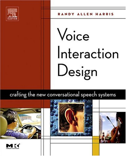 Voice Interaction Design Crafting the New Conversational Speech Systems