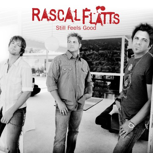 Rascal Flatts - Still Feels Good - Zortam Music