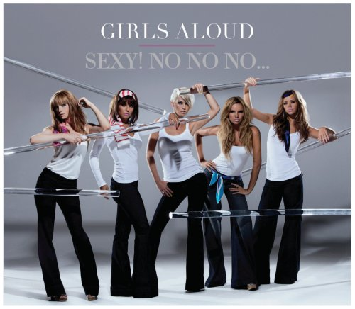 Girls Aloud - Sexy No No No, Pt. 2 - Zortam Music