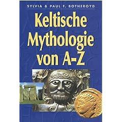 Keltische Mythologie von A-Z