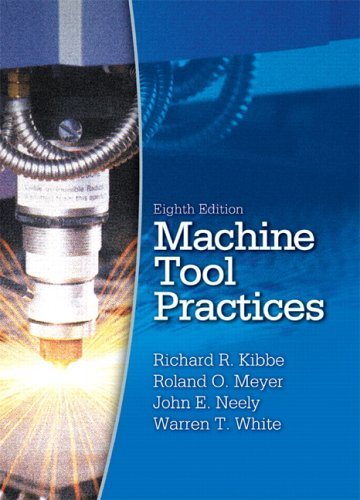Machine Tool Practices (8th Edition)