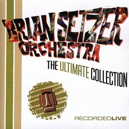 Brian Setzer Orchestra - Ultimate Collection: Recorded Live - Zortam Music