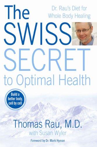 The Swiss Secret to Optimal Health: Dr. Rau