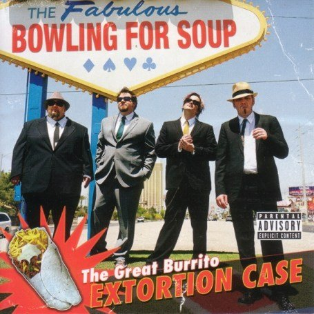 BOWLING FOR SOUP - The Great Burrito Extortion.. - Zortam Music