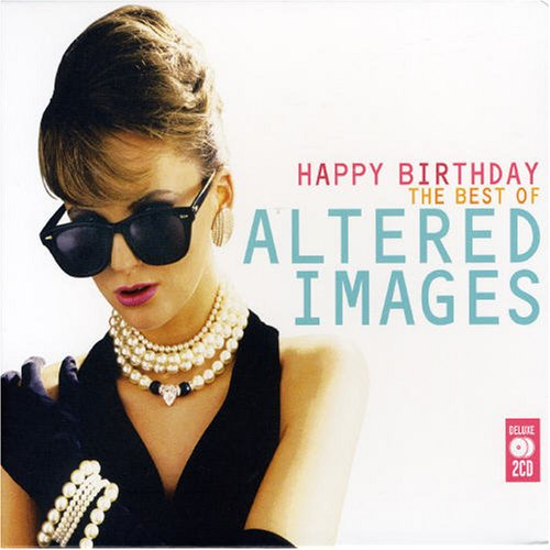 Altered Images - Happy Birthday: The Best of Altered Images - Zortam Music