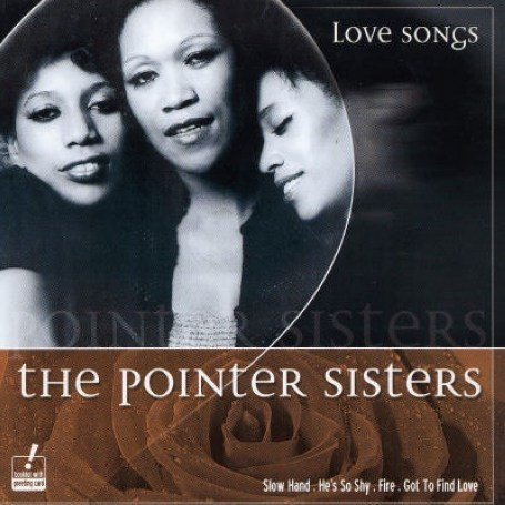 The Pointer Sisters - Love Songs - Zortam Music