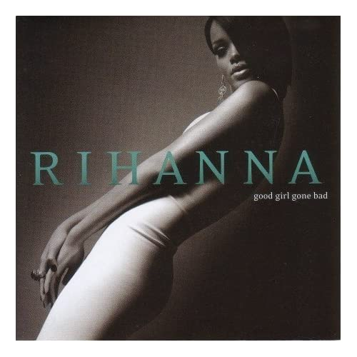 rihanna good gone bad