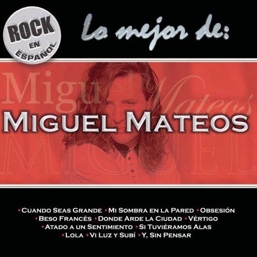 Miguel Mateos - Lo Mejor de Miguel Mateos - Zortam Music