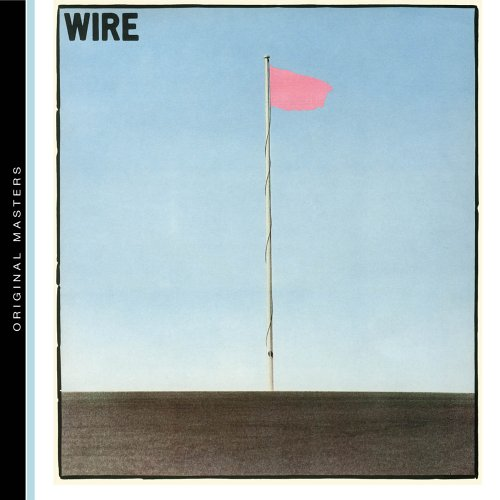 Wire - Pink Flag - Zortam Music