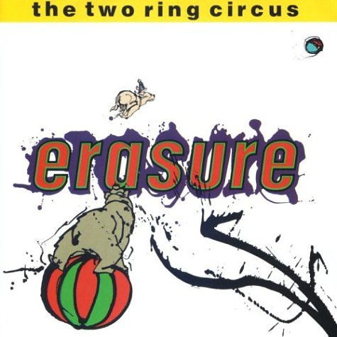 Erasure - The Two Ring Circus (Disc 1) - Zortam Music