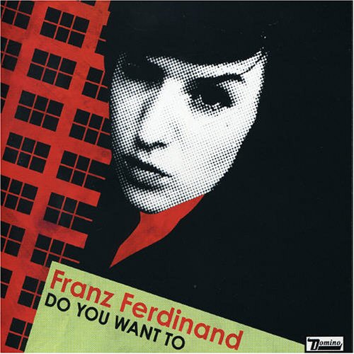 Franz Ferdinand - Do You Want to Pt.2 - Zortam Music