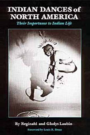 Indian Dances of North America: Their Importance in Indian Life (Civilization of the American Indian Series)
