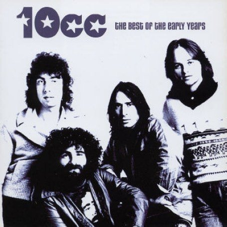 10cc - Best Of The Early Years - Zortam Music