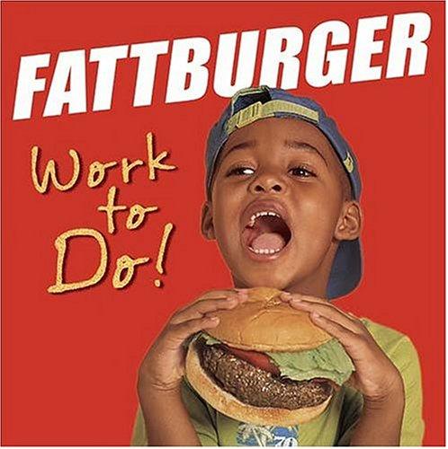 Fattburger - Work To Do! - Zortam Music