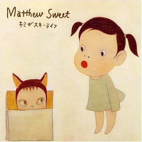 MATTHEW SWEET - Kimi Ga Suki * Raifu - Zortam Music