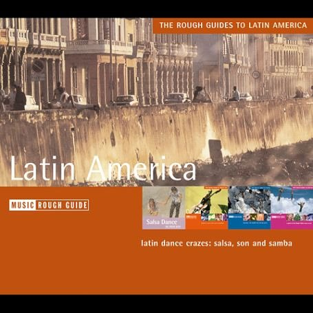 Various Artists - The Rough Guides to Latin America: the Rough Guide to Samba/Cuban Son/Salsa Dance/the Rough Guides Collection - Zortam Music