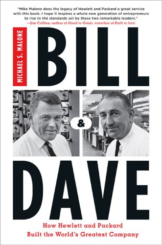 Bill  &  Dave: How Hewlett and Packard Built the World