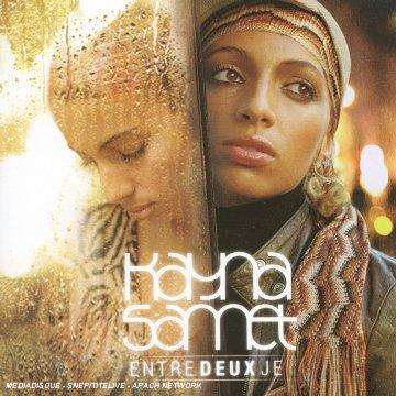 Kayna Samet - Entre Deux Je - Zortam Music