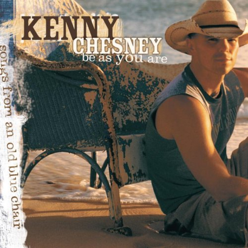 KENNY CHESNEY - Be As You Are Lyrics - Zortam Music