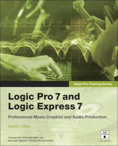 Apple Pro Training Series: Logic Pro 7 and Logic Express 7 (Apple Pro Training)