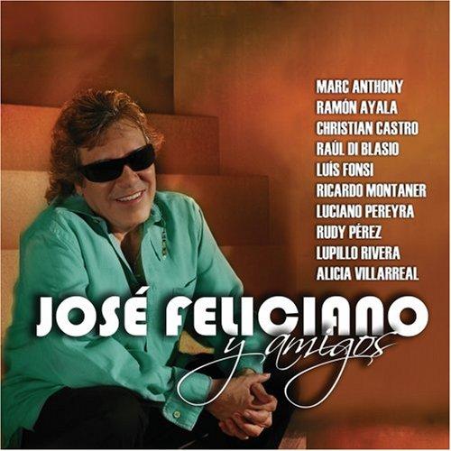 José Feliciano/Jose Feliciano - Jose Feliciano y Amigos - Zortam Music