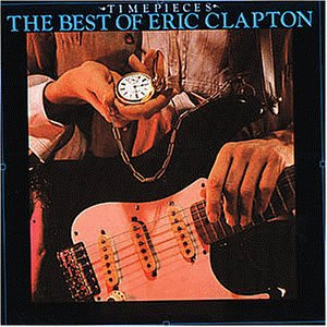 Eric Clapton - Time Pieces (Best Of) - Zortam Music